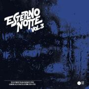 ESTERNO NOTTE VOL. 3 – The ultimate Italian cinematic prog & urban jazz-funk collection (1974-1979)