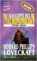 H.P. Lovecraft – I racconti del Necronomicon – Volume Primo