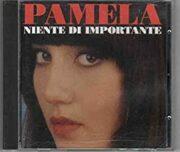 Pamela – Niente di importante (CD)