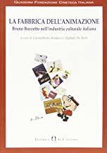 La fabbrica dell'animazione – Bruno Bozzetto  nell'industria culturale italiana