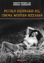 Piccolo dizionario del cinema western bizzarro