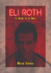 Eli Roth. Il Dolore Ha Un Nome