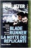 Blade Runner – La notte dei replicanti