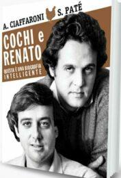 Cochi e Renato La biografia intelligente