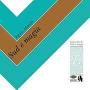 Egisto Macchi – Sud e Magia (LP)