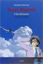 Hayao Miyazaki – Il dio dell'anime