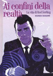 Ai confini della realtà. La vita di Rod Serling