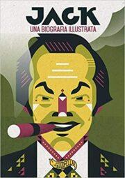 Jack Nicholson – Una biografia illustrata