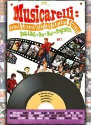 Musicarelli: cinema e sceneggiati con cantanti e gruppi Rock & Roll – Pop – Beat – Progressive vol.1