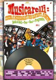 Musicarelli: cinema e sceneggiati con cantanti e gruppi Rock & Roll – Pop – Beat – Progressive vol.2