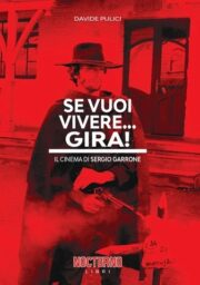 Se vuoi vivere gira! – Il cinema di Sergio Garrone