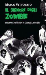 Signore degli zombie, Il Biografia artistica di George A. Romero