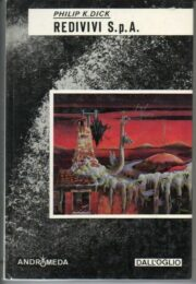 Philiph K. Dick – Redivivi S.p.A. (romanzo)
