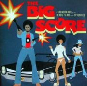 The Big Score A Soundtrack To The Black Films Of The Seventies (CD – OFFERTA)