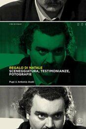 Regalo di Natale Sceneggiatura, testimonianze, fotografie (ed. Limitata 100 copie)