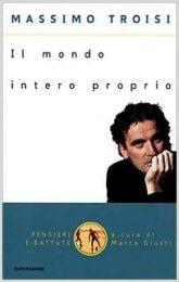 Massimo Troisi – Il mondo intero proprio