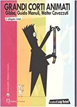 Grandi corti animati – Gibba, Guido manuli, Walter Cavazzuti (LIBRO + DVD)