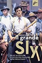 Il grande Sly – Film e avventure di Sylvester Stallone