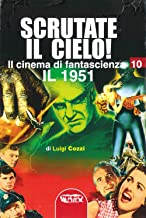 Il cinema di fantascienza vol.10 – Scrutate il cielo! Il 1951