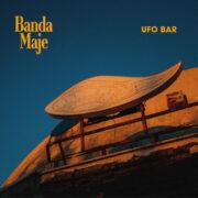 Banda Maje – Ufo Bar (LP)
