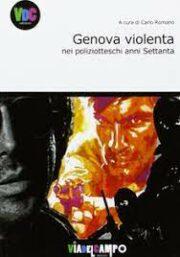 Genova violenta nei polizieschi anni Settanta