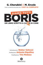 Siamo Tutti Boris – Un libro scritto a cazzo di cane