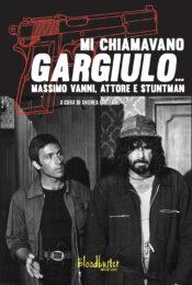 Mi chiamavano Gargiulo… Massimo Vanni, Attore e stuntman