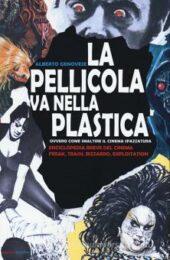 La pellicola va nella plastica Ovvero come smaltire il cinema spazzatura – Enciclopedia breve del cinema freak, trash, bizzarro, exploitation