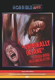 Criminally insane – La grassa grossa follia omicida di Ethel