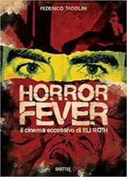 Horror Fever – Il cinema eccessivo di Eli Roth