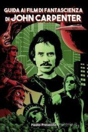 Guida ai film di fantascienza di John Carpenter
