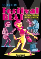 18 anni di Festival Beat – La storia, le immagini, i ricordi, le emozioni