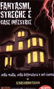 Fantasmi, streghe e case infestate (nella realtà, nella letteratura e nel cinema)