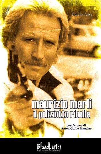 Maurizio Merli – Il poliziotto ribelle