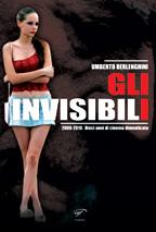 Invisibili: 2000-2010. Dieci anni di cinema nascosto