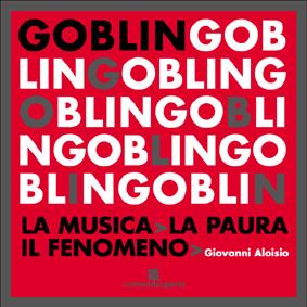 Goblin – La musica, la paura, il fenomeno