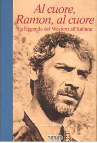 Al cuore, Ramon, al cuore – La leggenda del western all'italiana