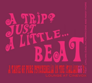 A trip? Just a little… beat! – A taste of pure psychedelia in the italian 60′ (Digipack edition)