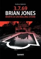 3.7.69 Brian Jones – Morte di un Rolling Stone