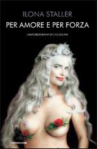 Per amore e per forza: l'autobiografia di Cicciolina