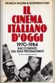 1970 – 1984 Il cinema italiano d'oggi raccontato dai suoi protagonisti