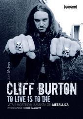 Cliff Burton – To love is to die: vita e morte del bassista dei Metallica