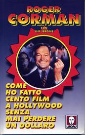 Roger Corman – Come ho fatto 100 film a Hollywood senza perdere un dollaro