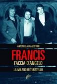 Francis faccia d'angelo – La Milano di Turatello