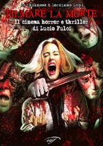 Filmare la morte – Il cinema horror e thriller di Lucio Fulci