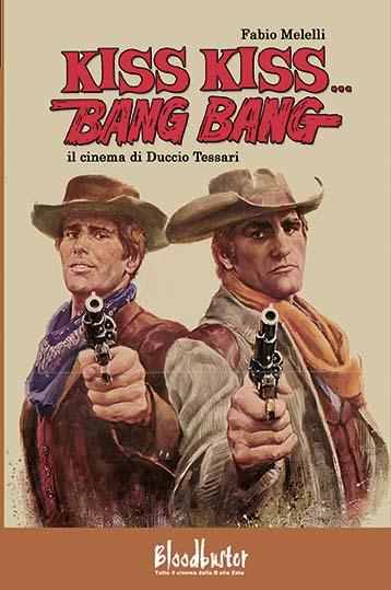 Kiss kiss…Bang bang – Il cinema di Duccio Tessari