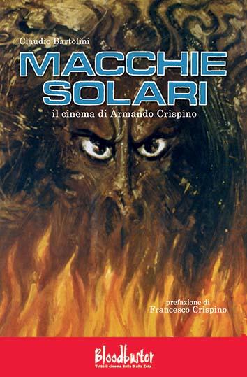 Macchie solari – Il cinema di Armando Crispino