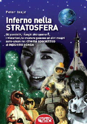Inferno nella stratosfera – Il cinema apocalittico di Hinoshiro Honda
