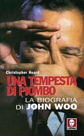 Una tempesta di piombo – La biografia di John Woo