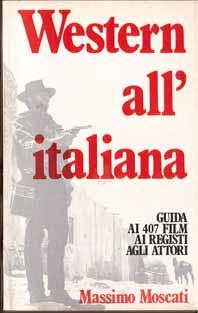 Western all'italiana – Guida ai 407 film, ai registi, agli attori